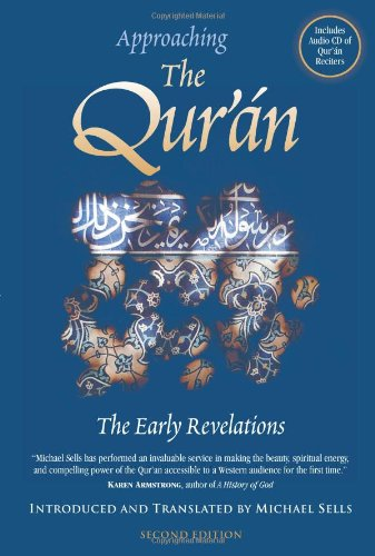 Approaching the Qur'an: The Early Revelations, Sells, Michael A.; Sells