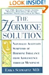 The Hormone Solution: Naturally  Alle...