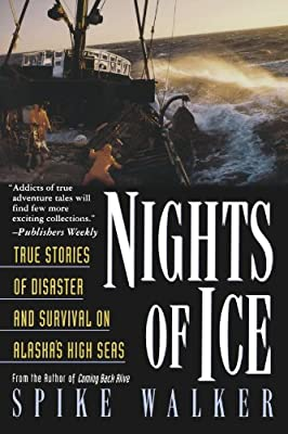 Nights Of Ice True Stories Of Disaster And Survival On Alaskas High Seas from St. Martin's Griffin