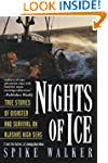 Nights of Ice: True Stories of Disast...