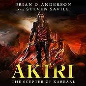 Akiri: The Scepter of Xarbaal | Brian D. Anderson, Steven Savile