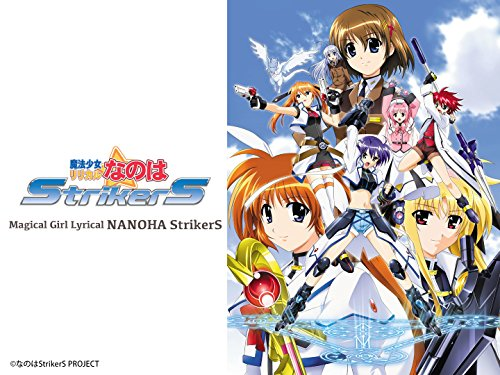Magical Girl Lyrical NANOHA StrikerS - Season 1