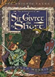 img - for The Adventures of Sir Givret the Short (The Knights  Tales Series) book / textbook / text book