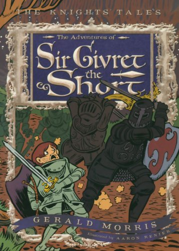 Cover of The Adventures of Sir Givret the Short (The Knights' Tales Series)
