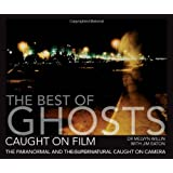 The Best of Ghosts Caught on Film: The Paranormal and the Supernatural Caught on Cameraby Dr Melvyn Willin