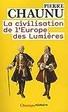 echange, troc Pierre Chaunu - La civilisation de l'Europe des Lumières