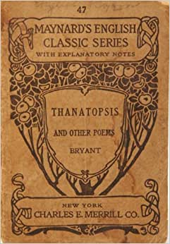 sparknotes thanatopsis Thanatopsis means thinking about death bryant wrote most of this poem when he was 17 some people consider this an american masterpiece so, for those peopl.