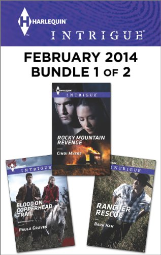 Harlequin Intrigue February 2014 - Bundle 1 of 2: Blood on Copperhead Trail\Rocky Mountain Revenge\Rancher Rescue PDF