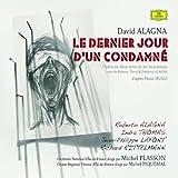 echange, troc  - Le Dernier jour d'un condamné, opéra de David Alagna d'après Victor Hugo