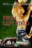 From Left Field: A Hot Baseball Romance (The Diamond Brides series Book 7)