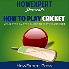 How to Play Cricket: Your Step-by-Step Guide to Playing Cricket | Livre audio Auteur(s) :  HowExpert Press Narrateur(s) : Joette Marie