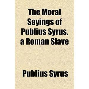 correctly publius syrus