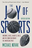 Joy of Sports, Revised: Endzones, Bases, Baskets, Balls, and the Consecration of the American Spirit (156833009X) by Novak, Michael