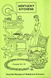 img - for Kentucky Kitchens, Favorite Recipes of Telephone Pioneers book / textbook / text book
