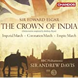 Elgar: The Crown of India - Imperila March op. 32/ Coronation March op. 65/+