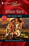 One Good Man (Harlequin Blaze) (0373794983) by Kent, Alison