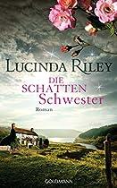 Die Schattenschwester: Roman - Die Sieben Schwestern Band 3 (german Edition)