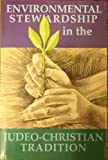 img - for Environmental Stewardship in the Judeo-Christian Tradition: Implications for Christian Living in the 21st Century book / textbook / text book