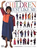 img - for Children Just Like Me: A Unique Celebration of Children Around the World book / textbook / text book