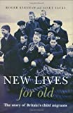img - for New Lives for Old: The Story of Britain's Home Children book / textbook / text book