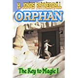 Orphan (The Key to Magic: An Epic Fantasy Series) ~ H. Jonas Rhynedahll