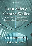 img - for Lean Safety Gemba Walks: A Methodology for Workforce Engagement and Culture Change book / textbook / text book