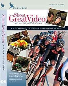 Shoot Great Video with Your Nikon DSLR Camera Training  DVD by Blue Crane Digital
