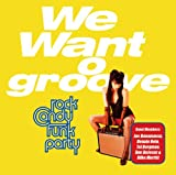We Want Groove Rock Candy Funk Party