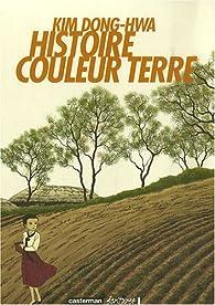 Histoire Couleur Terre : Coffret en 3 volumes : Tomes 1� 3 par Kim Dong-Hwa