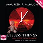 Useless Things | Maureen F. McHugh