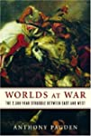 Worlds at War: The 2,500-Year Struggl...