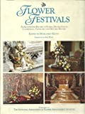 FLOWER FESTIVALS: AN ILLUSTRATED RECORD OF FLORAL DECORATION IN CATHEDRALS, COUNTRY CHURCHES AND HISTORIC HOUSES Margaret (ed.) with foreword by Iris Webb KEITH