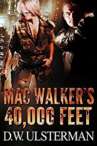 Military Thrillers: Mac Walker's 40,000 Feet: An Action-packed First To Kill Military Thrillers Series... by D.W. Ulsterman ebook deal