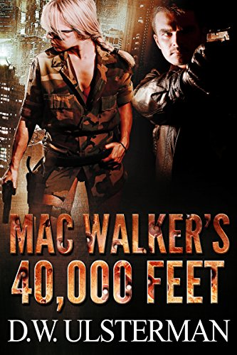 Mac Walker's 40,000 Feet by D.W. Ulsterman ebook deal
