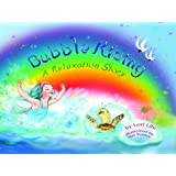 Bubble Riding: A Relaxation Story, Designed to Help Children Increase Creativity While Lowering Stress and Anxiety Levels.  (Indigo Ocean Dreams)
