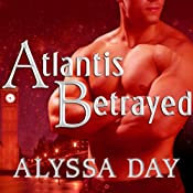 Atlantis Betrayed: Warriors of Poseidon Series, Book 6 | Alyssa Day