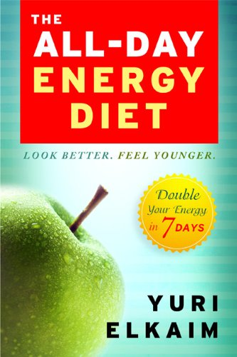 The All-Day Energy Diet: Double Your Energy in 7 Days