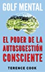 Golf Mental: El Poder de la Autosuges...
