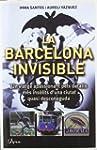 BARCELONA INVISIBLE, LA: Un viatge ap...