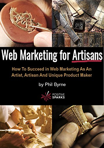 Web Marketing For Artisans by Phil Byrne