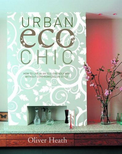 Urban Eco Chic: How to live in an eco-friendly way without compromising on style