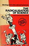 img - for Radicalisation of Science (Critical social studies) book / textbook / text book