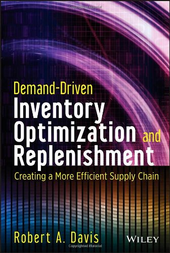 Demand-Driven Inventory Optimization and Replenishment: Creating a More Efficient Supply Chain PDF