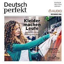 Deutsch perfekt Audio. 12/2016: Deutsch lernen Audio - Kleider machen Leute | Livre audio Auteur(s) :  div. Narrateur(s) :  div.