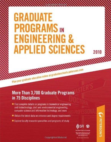 Graduate Programs In Engineering & Applied Sciences - 2010: More Than 3,700 Graduate Programs In 75 Disciplines (Peterson'S Graduate Programs In Engineering & Applied Sciences (Book 5))