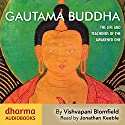 Gautama Buddha: The Life and Teachings of the Awakened One (       UNABRIDGED) by Vishvapani Blomfield Narrated by Jonathan Keeble