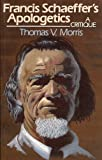 Francis Schaeffer's apologetics: A critique (0801062187) by Morris, Thomas V