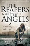 The Reapers are the Angels by Bell. Alden ( 2011 ) Paperback