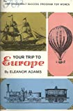 img - for Your Trip to Europe (the Amy Vanderbilt Sucess Program for Woman) book / textbook / text book