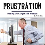 Frustration: Dealing with Anger and Irritation | Christian Olsen